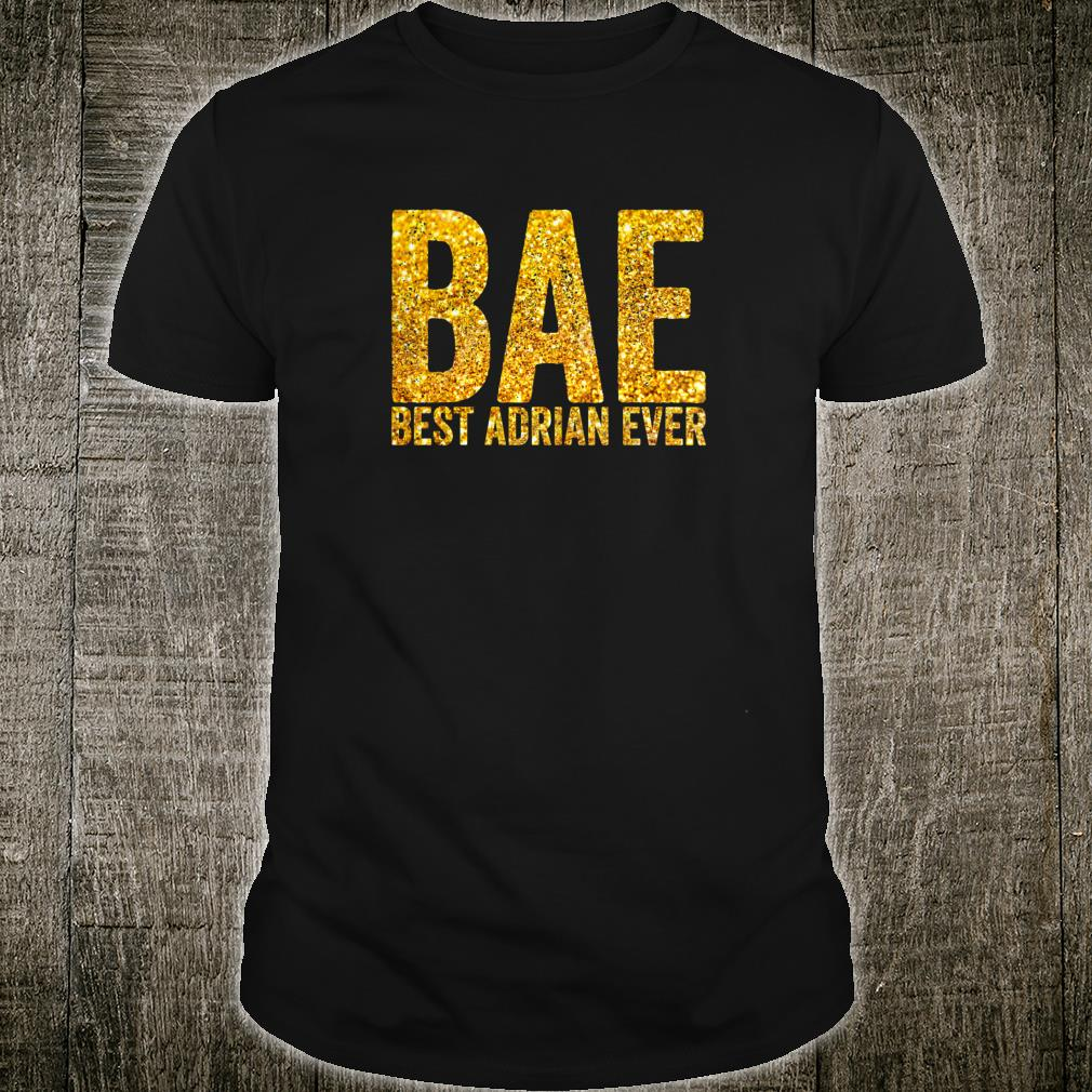 Womens BAE Best ADRIAN EVER Cool Fathers day Christmas Shirt