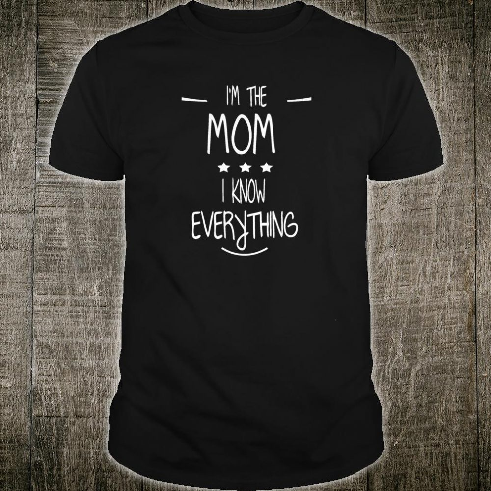 Womens I'm The Mom I Know Everything Family Rules Matching Shirt