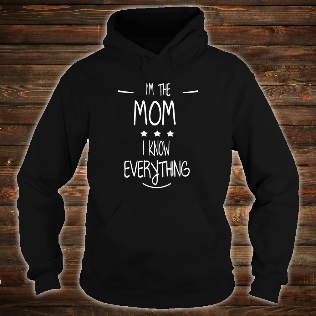 Womens I'm The Mom I Know Everything Family Rules Matching Shirt hoodie