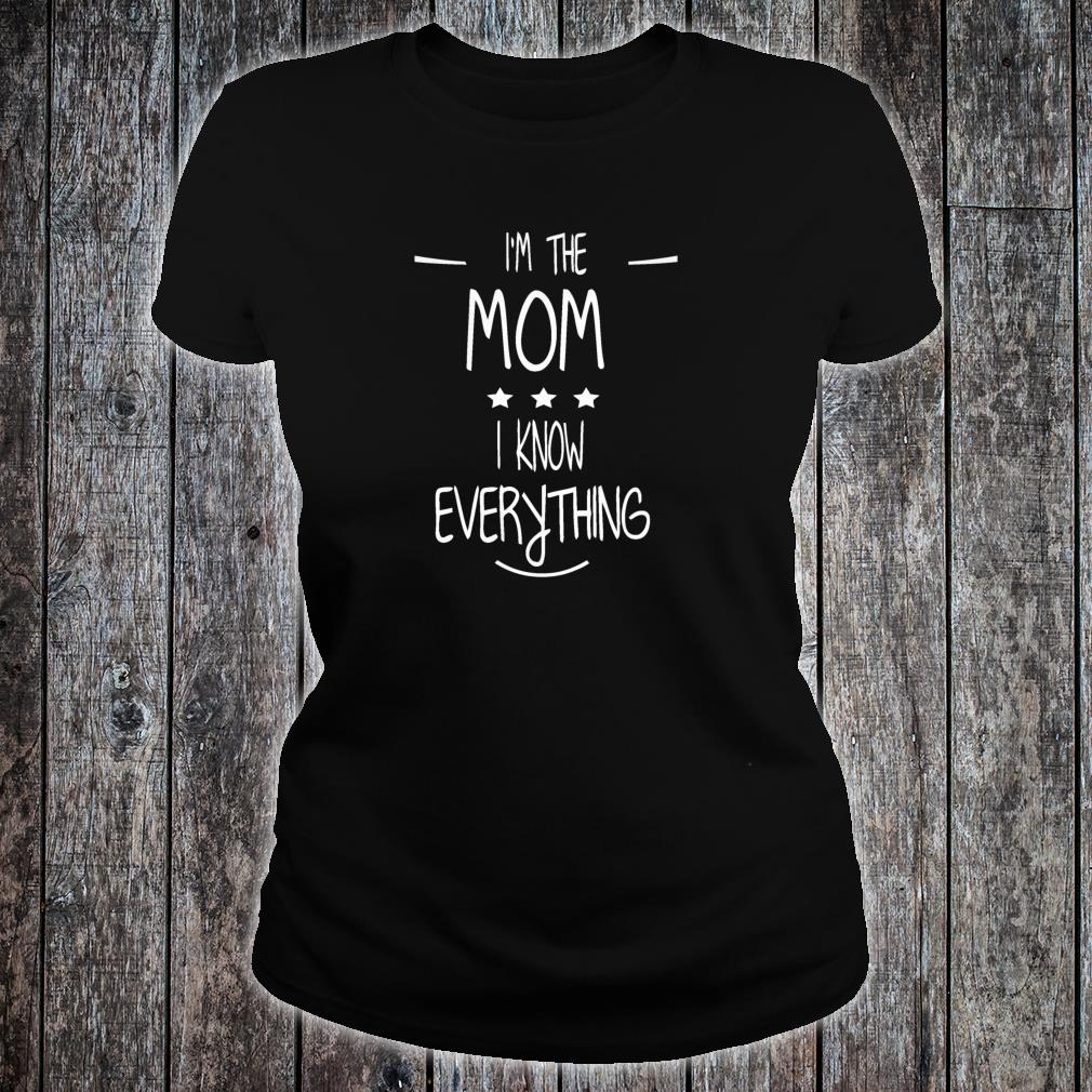 Womens I'm The Mom I Know Everything Family Rules Matching Shirt ladies tee
