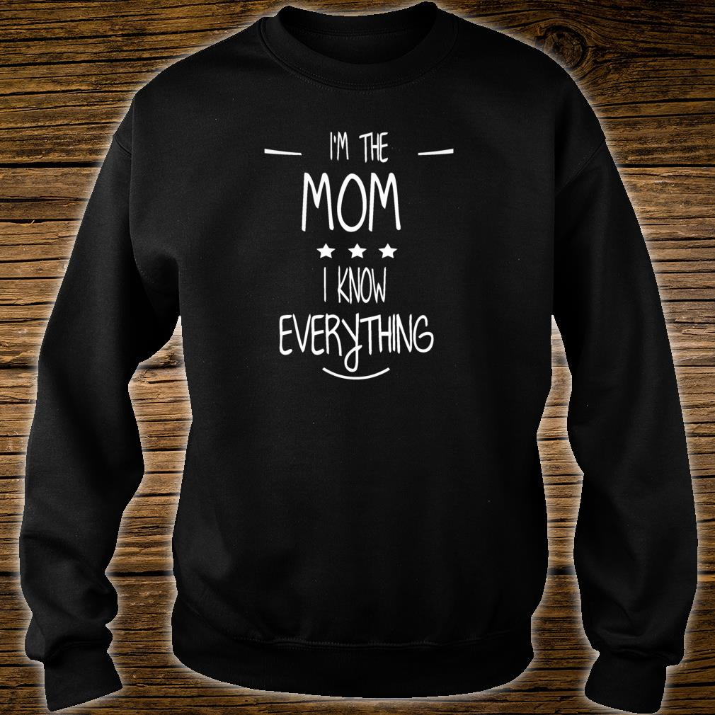 Womens I'm The Mom I Know Everything Family Rules Matching Shirt sweater
