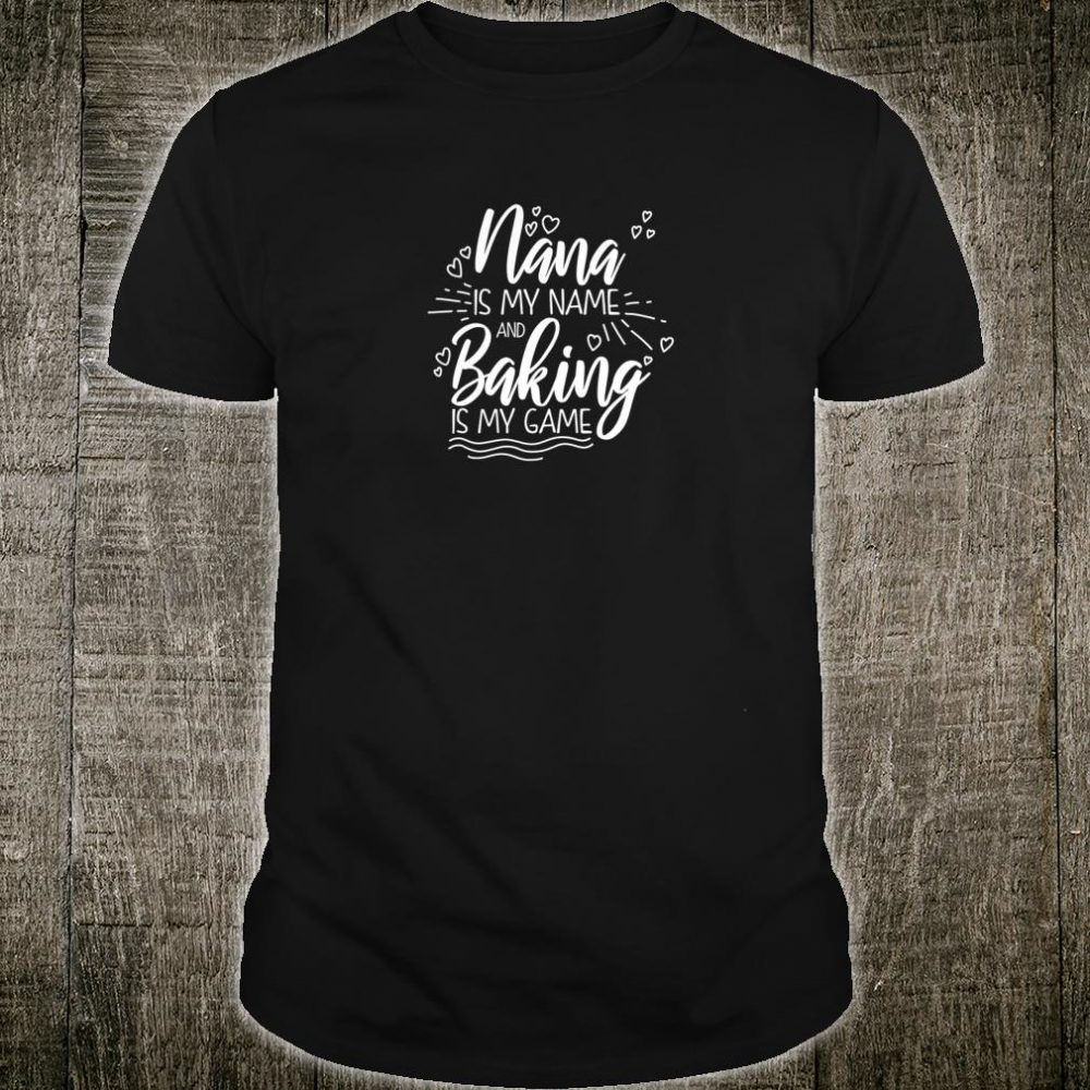 Womens Nana Is My Name and Baking is My Game Grandmother Shirt