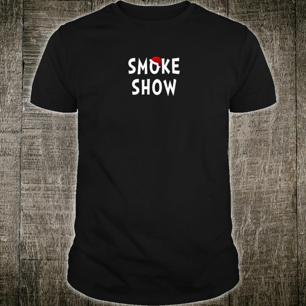 Womens Smoke Show Quote Santa Claus Hat Slang Shirt
