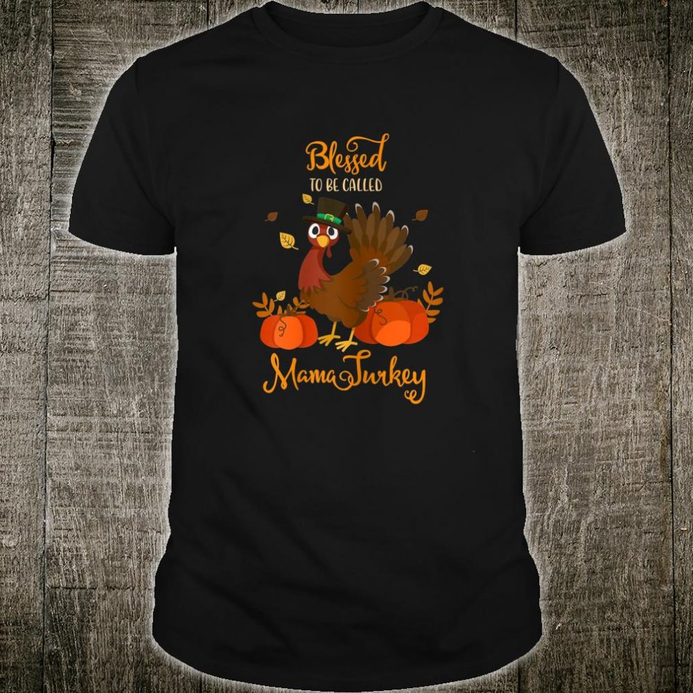 Womens Thanksgiving Mom Blessed To Be Called Mama Turkey Shirt