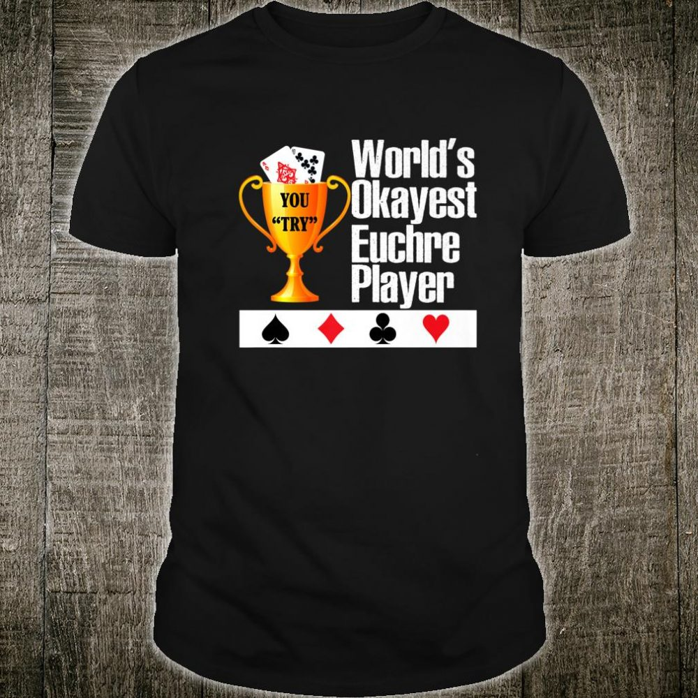 World's Okayest Euchre Player Euchre Card Game Shirt