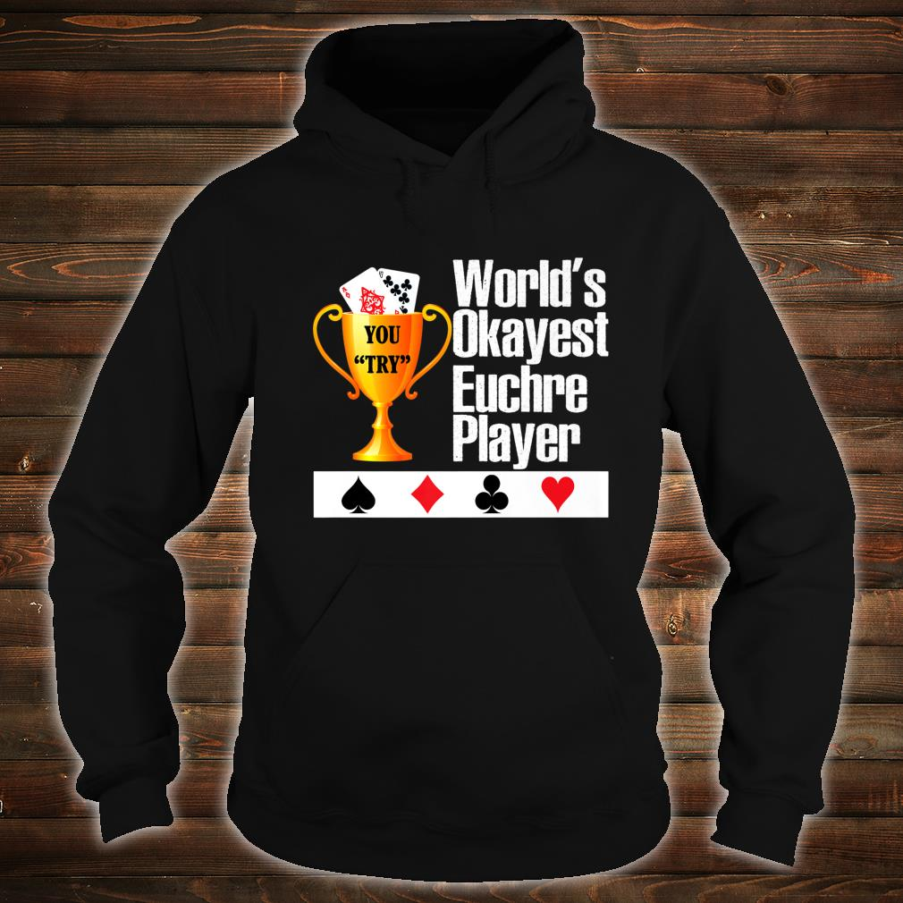 World's Okayest Euchre Player Euchre Card Game Shirt hoodie
