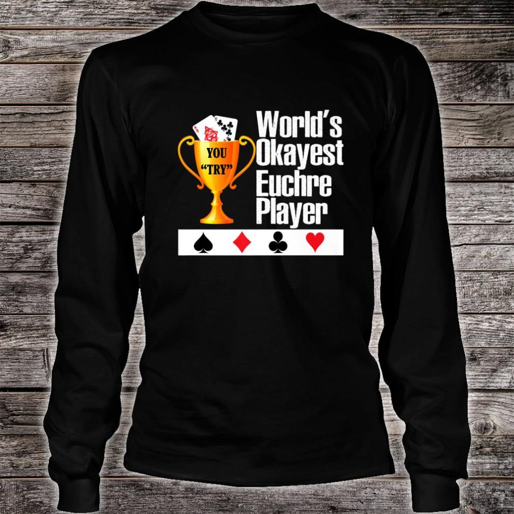 World's Okayest Euchre Player Euchre Card Game Shirt long sleeved